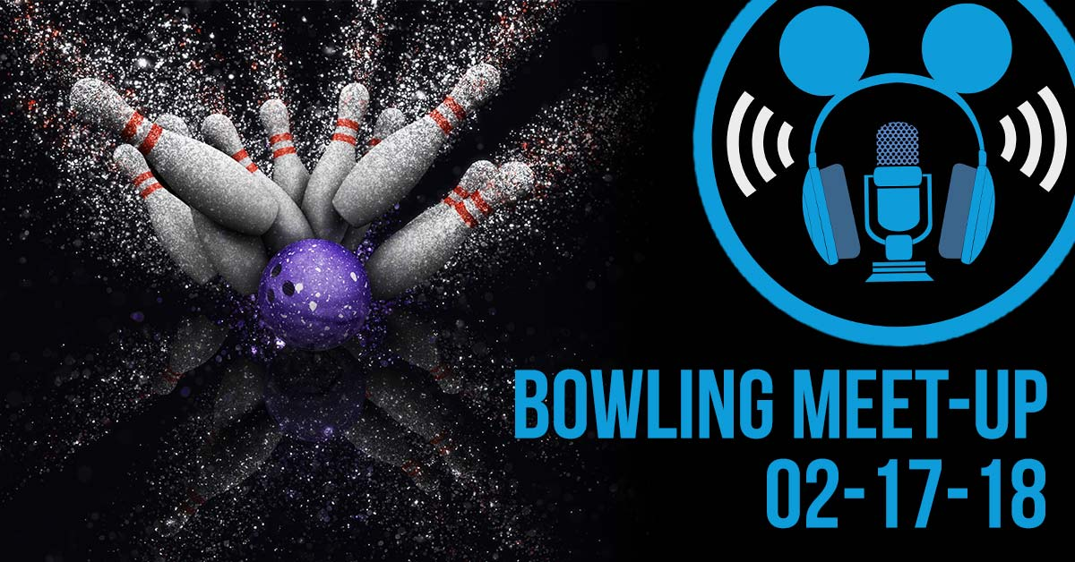 Podketeers Bowling Meetup (2-17-18)