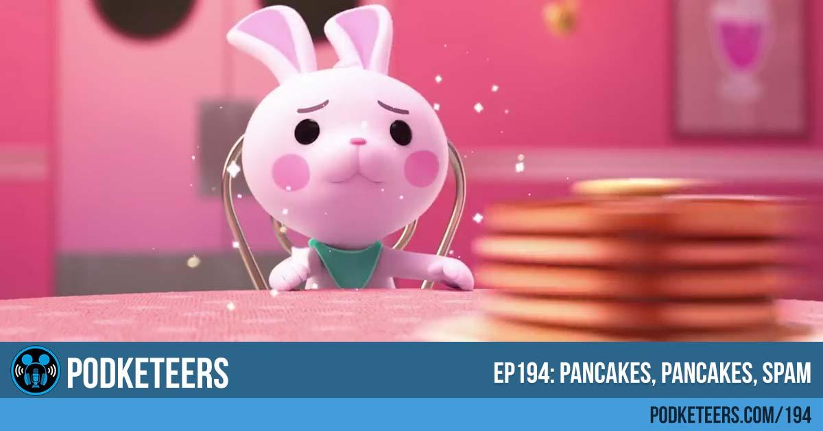 Ep194: Pancakes, Pancakes, Spam