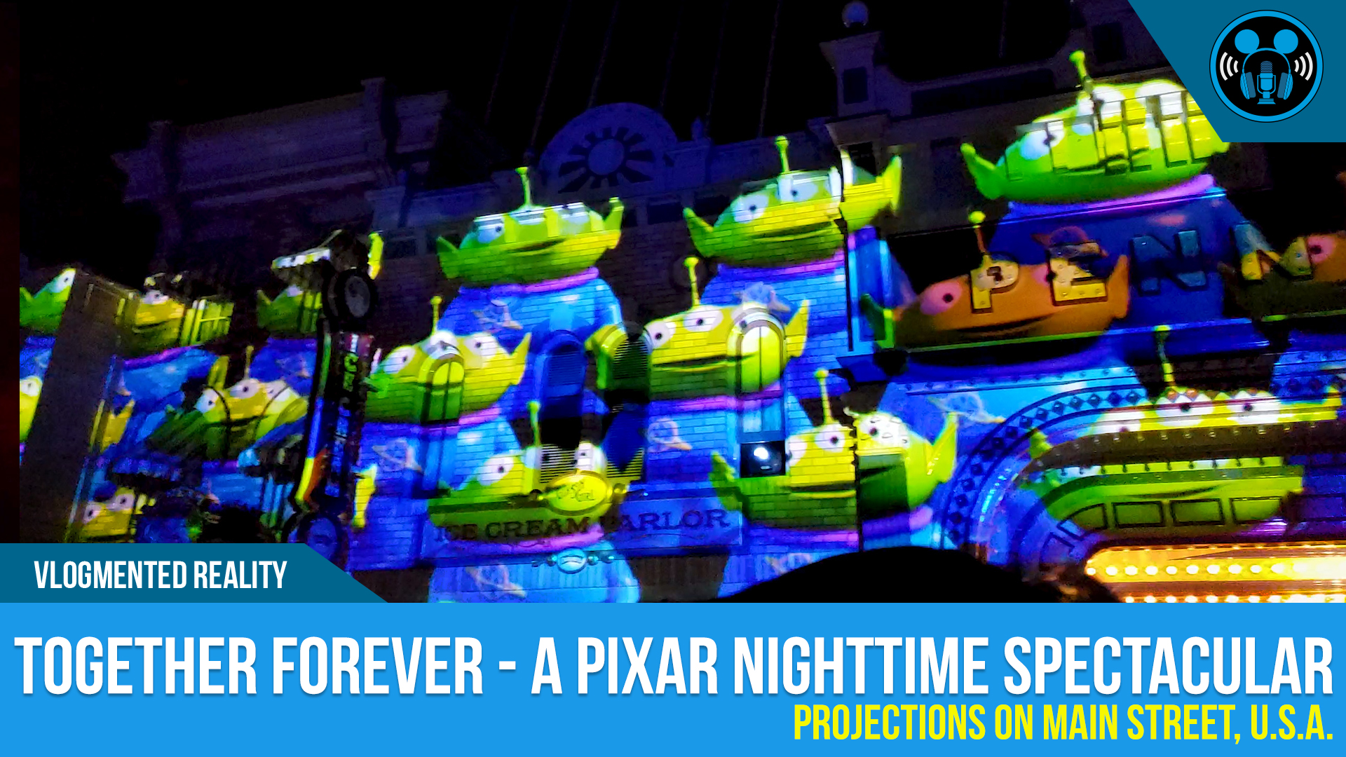 VLOG: DISNEYLAND TOGETHER FOREVER – A Pixar Nighttime Spectacular (Main Street Projections)