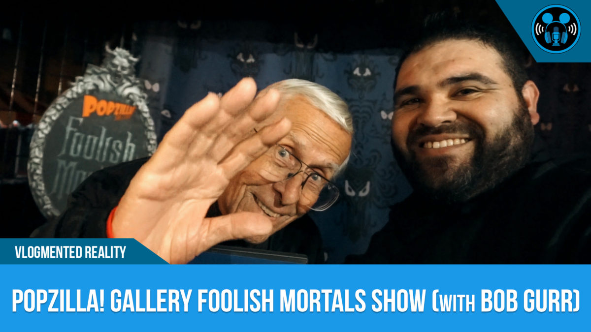 VLOG: POPZILLA! Gallery Foolish Mortals Art Show (with Bob Gurr)
