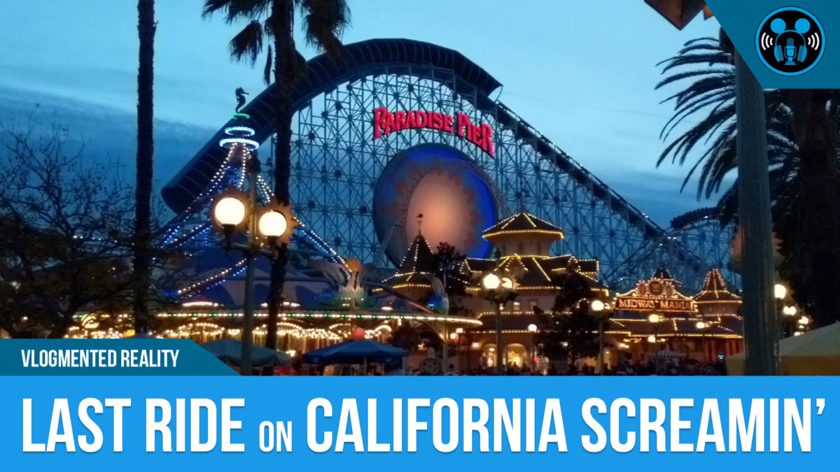 VLOG: Last Ride on California Screamin' at DCA!