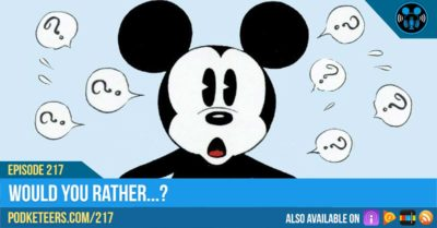 Ep217: Would you rather…?