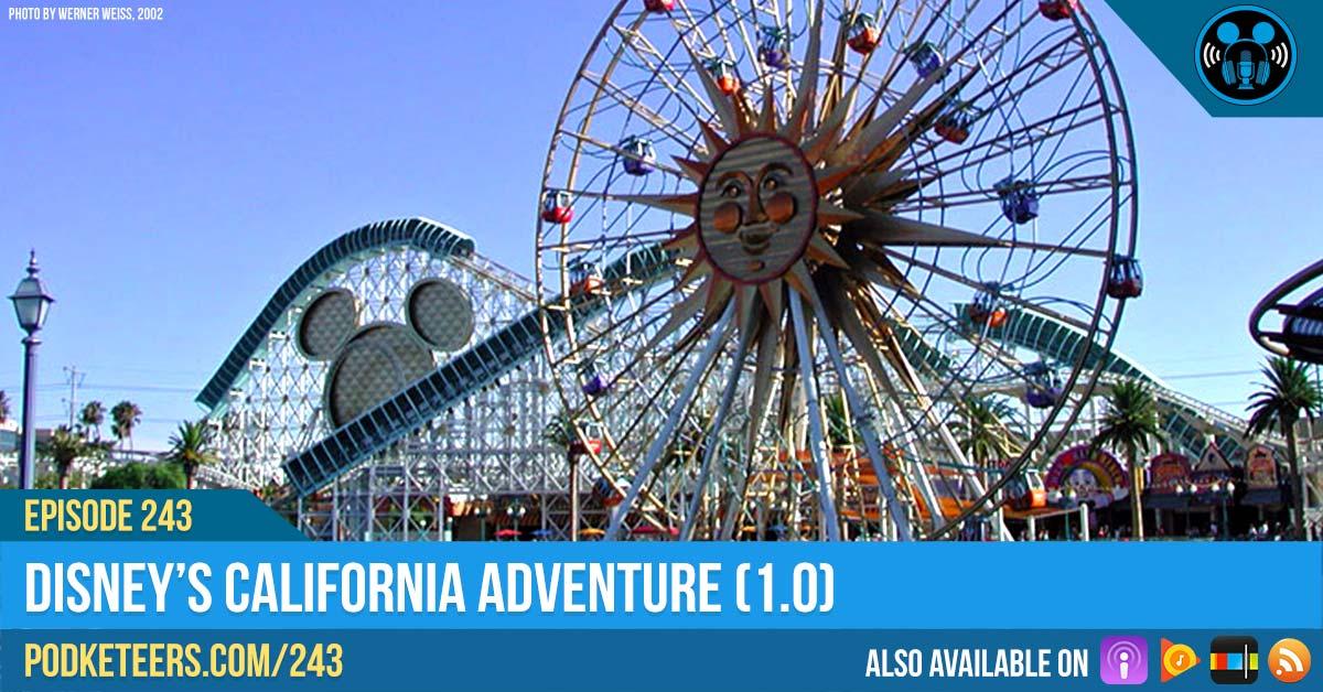 Ep243: Disney's California Adventure (1.0)