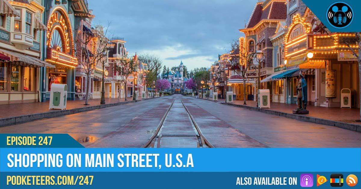 Ep247: Shopping on Main Street, U.S.A.