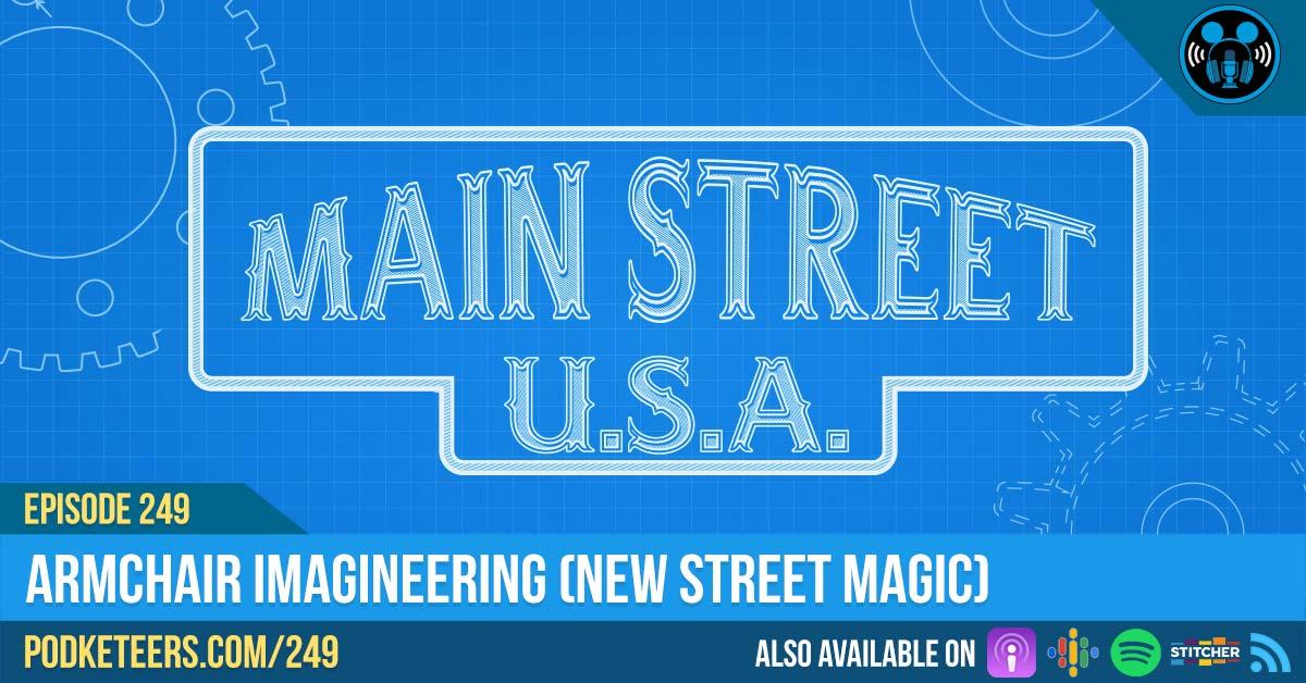 Ep249: Armchair Imagineering (New Street Magic)
