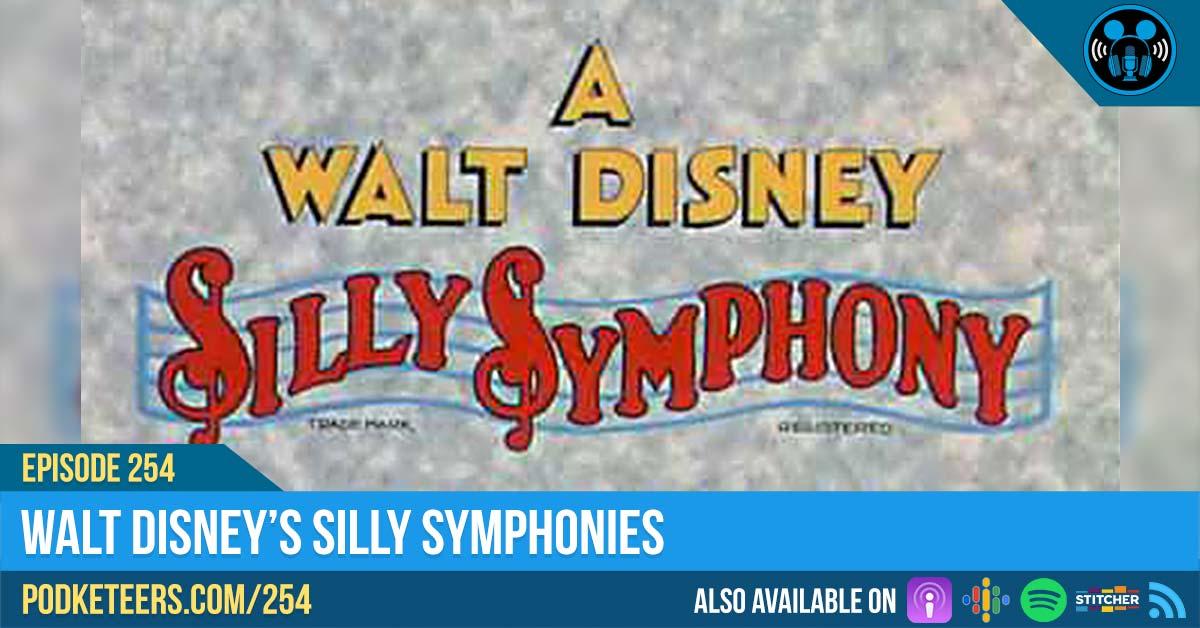 Ep254: Walt Disney's Silly Symphonies