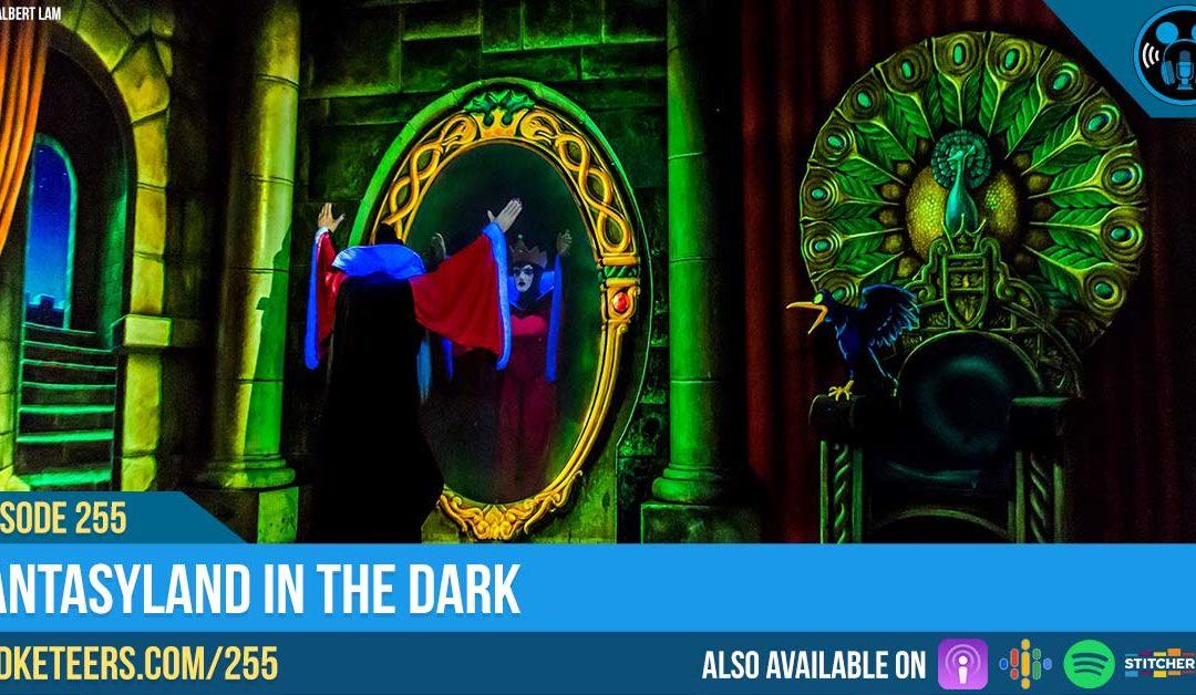Ep255: Fantasyland in the Dark
