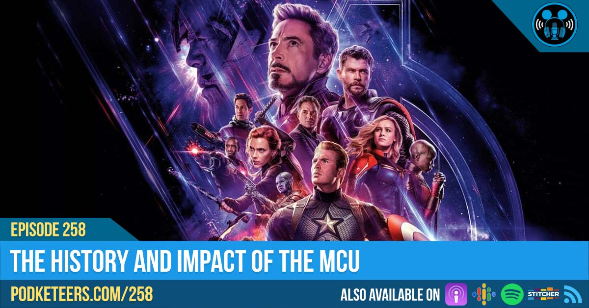 Ep258: The history and impact of the MCU