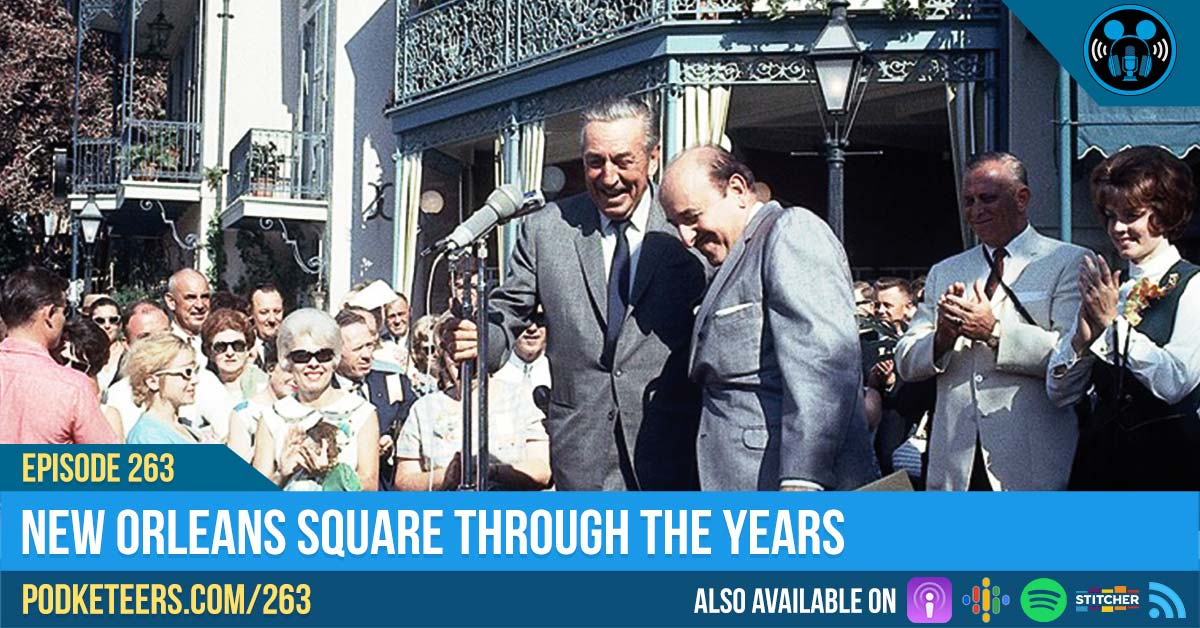 Ep263: New Orleans Square Through the Years