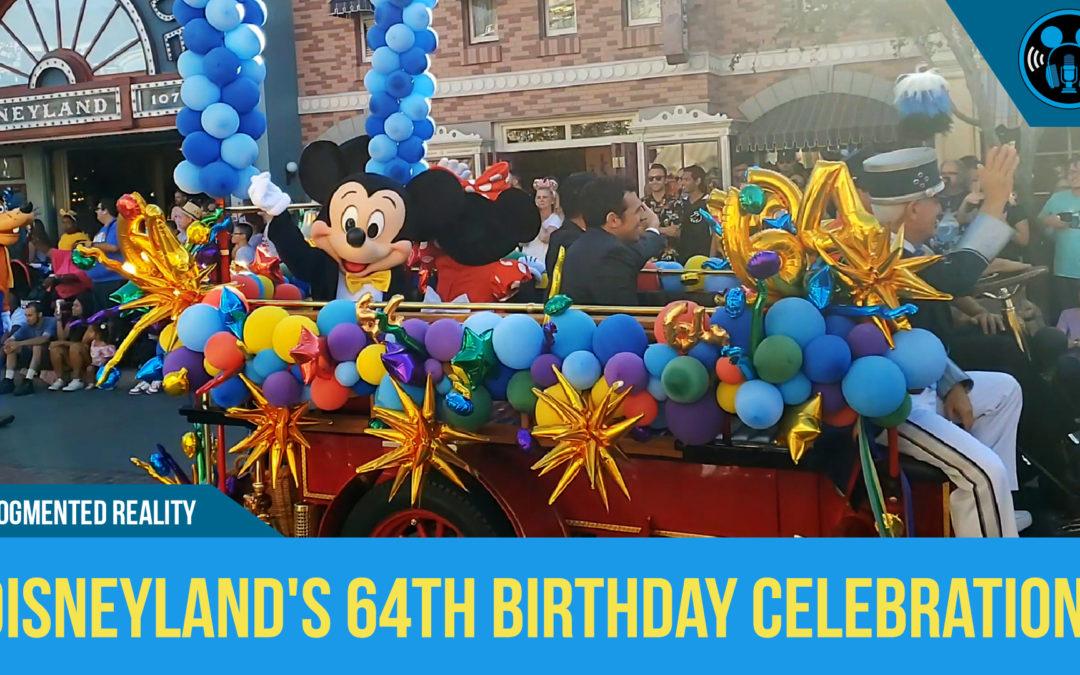 Disneyland's 64 Birthday Celebration!