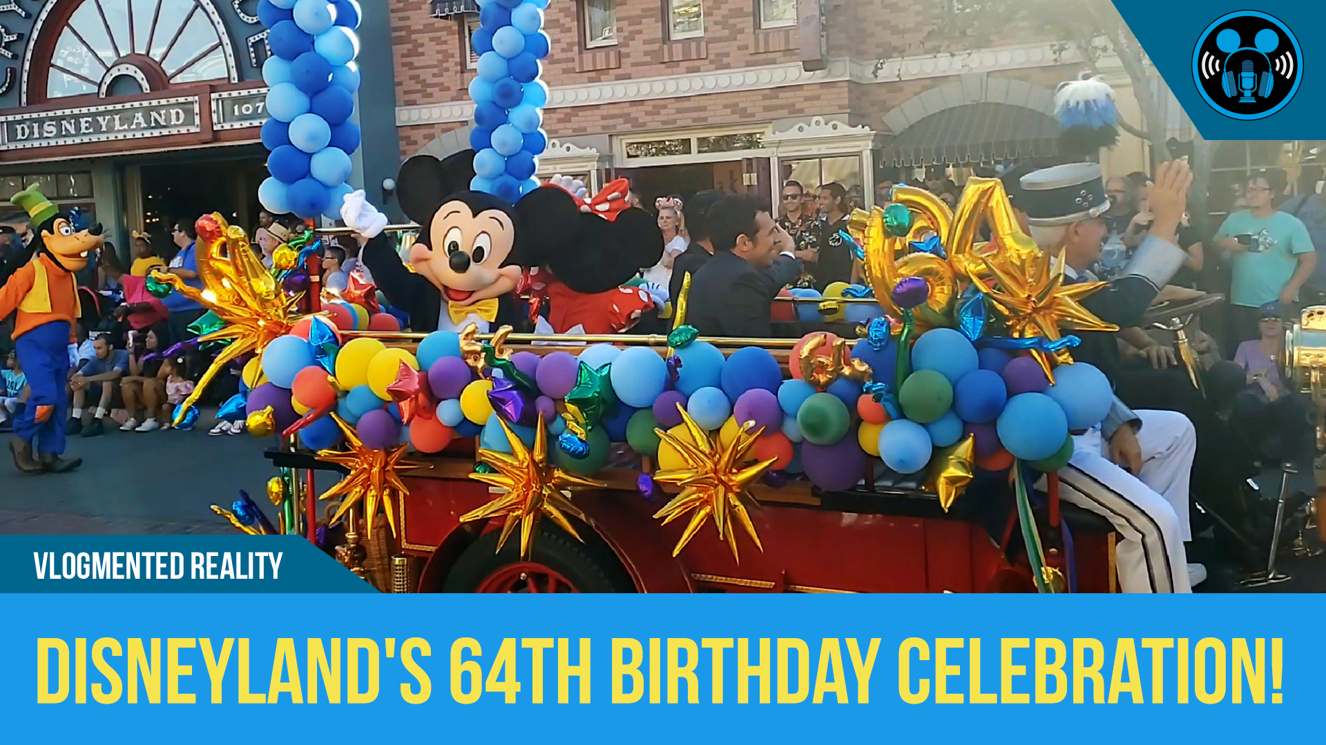 Disneyland's 64 Birthday Celebration!