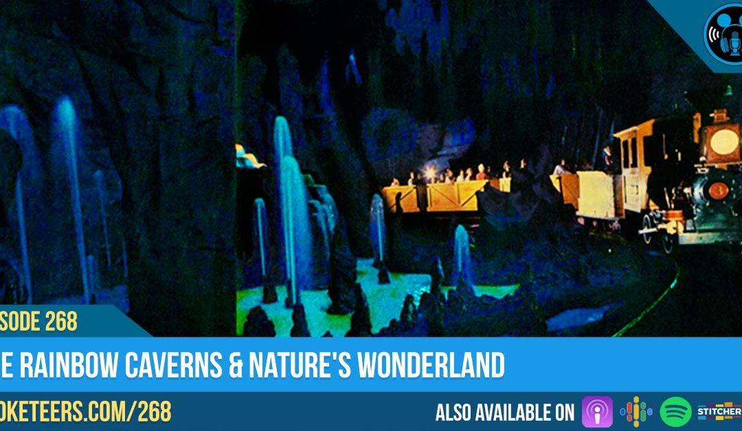 Ep268: The Rainbow Caverns & Nature's Wonderland