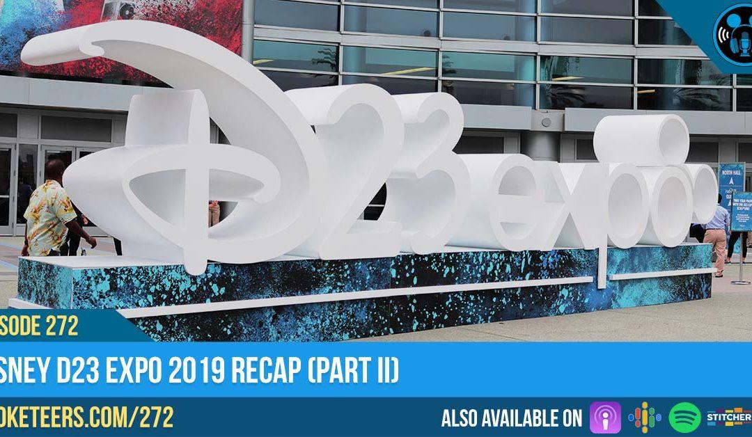 Ep272: Disney D23 Expo 2019 Recap (PART II)
