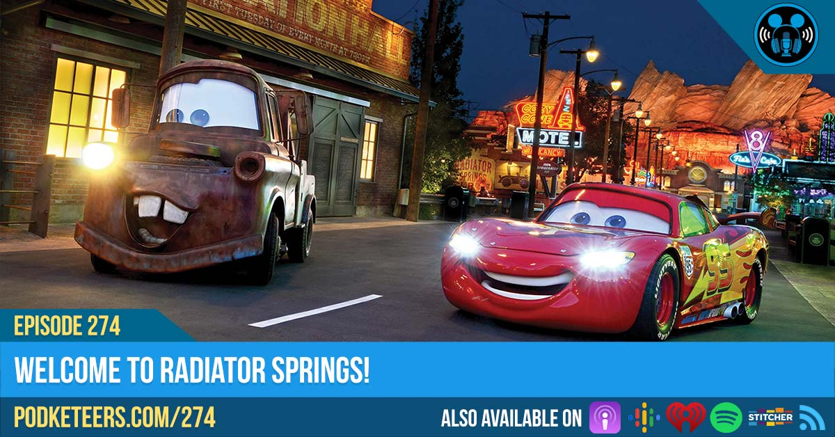 Ep274: Welcome to Radiator Springs!