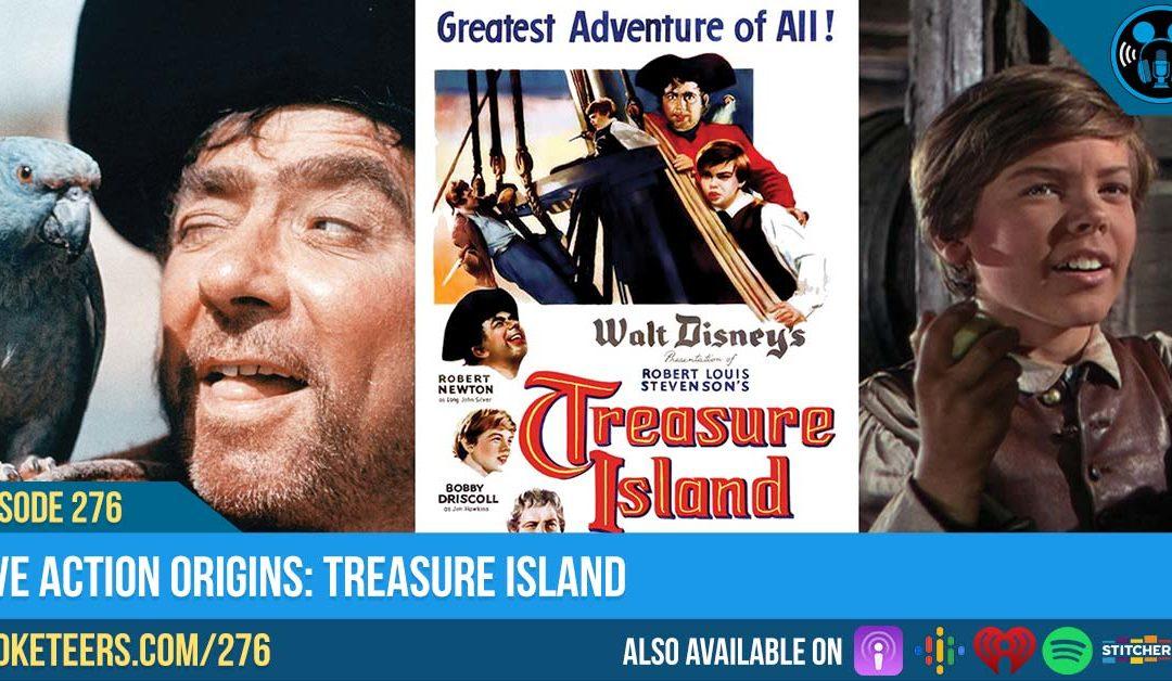 Ep276: Live Action Origins: Treasure Island