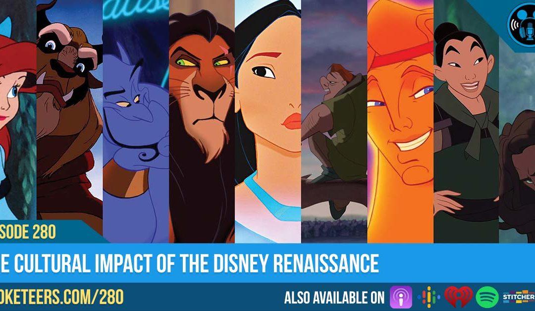 Ep280: The Cultural Impact of the Disney Renaissance