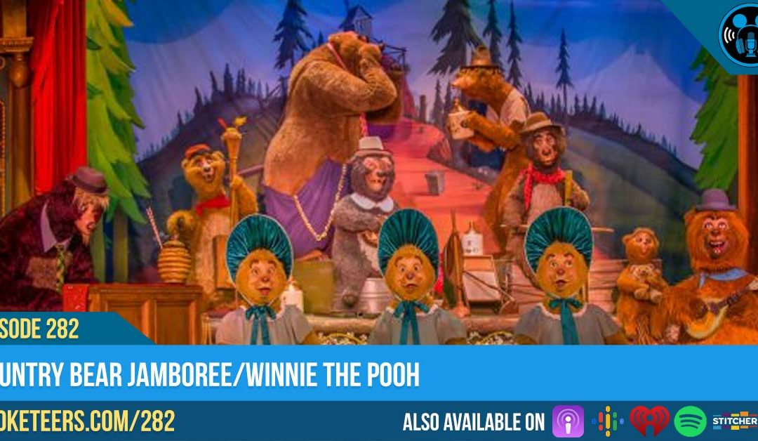 Ep282: Country Bear Jamboree/Winnie The Pooh