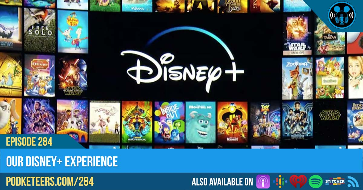Ep284: Our Disney+ Experience