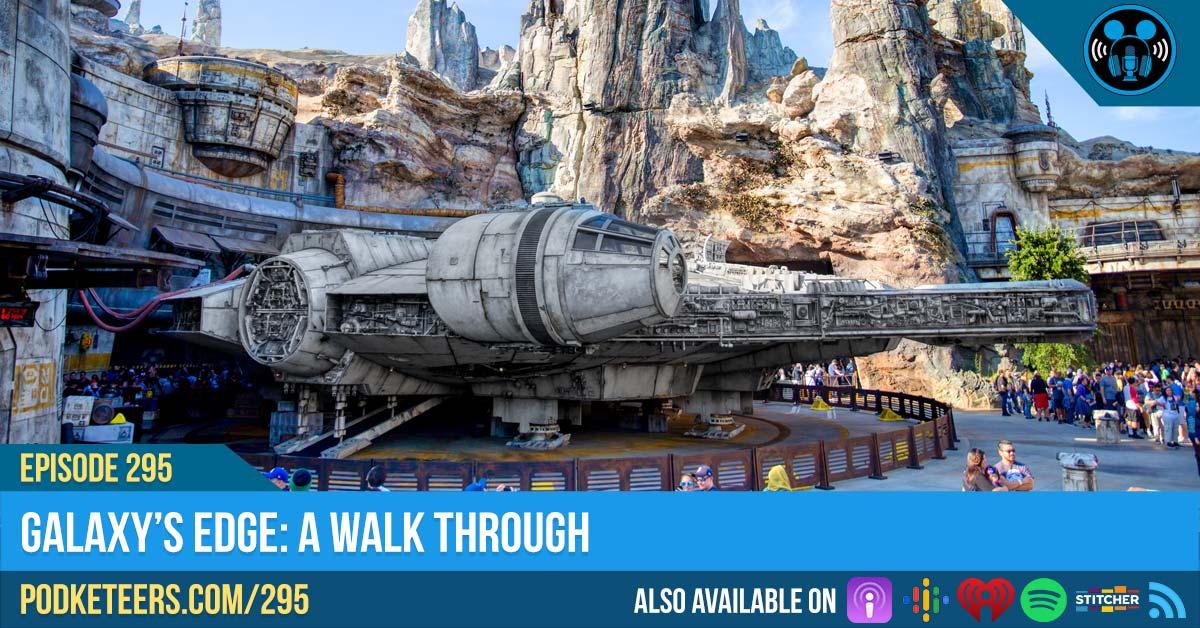 Ep295: Galaxy's Edge: A Walk Through