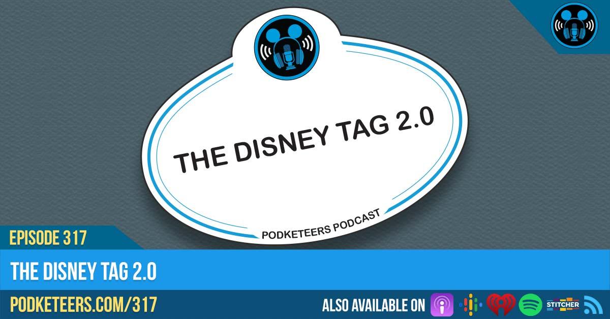 Ep317: The Disney Tag 2.0