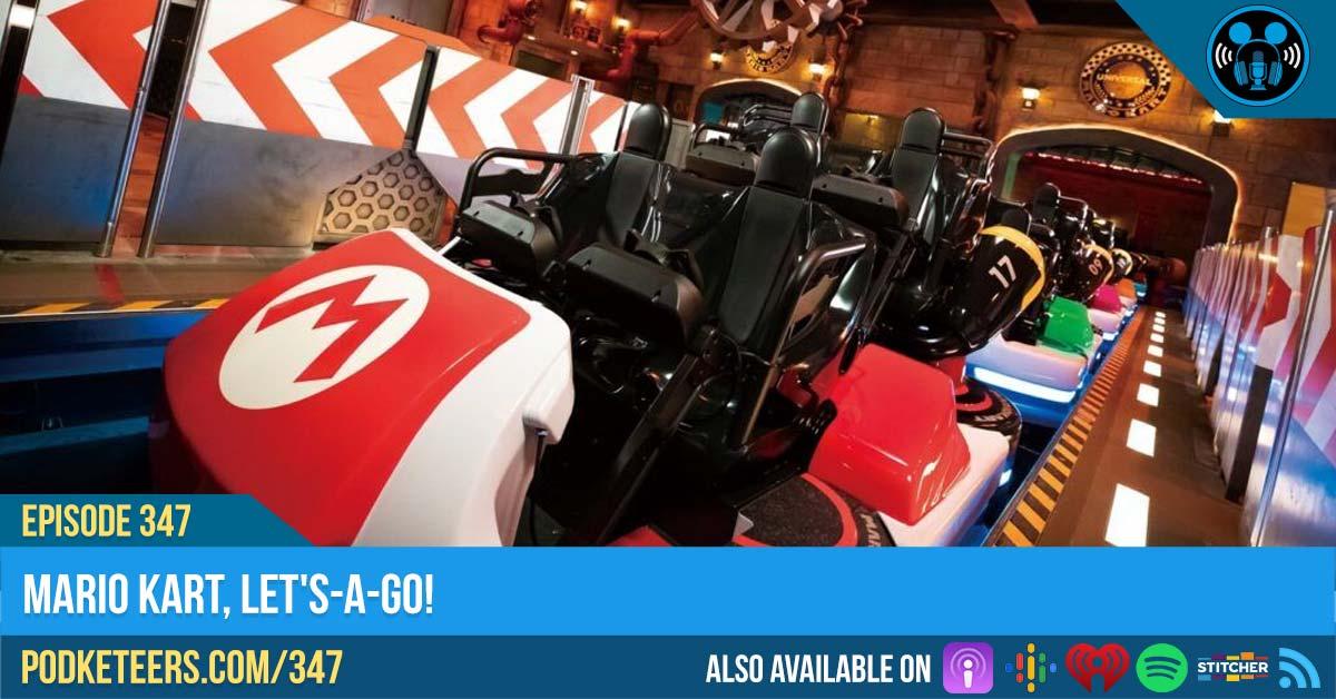 Ep347: Mario Kart, Let's-A-Go!