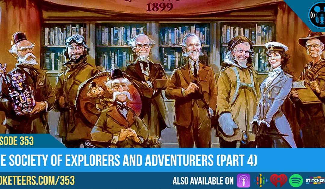 Ep353: The Society of Explorers and Adventurers (Part 4)