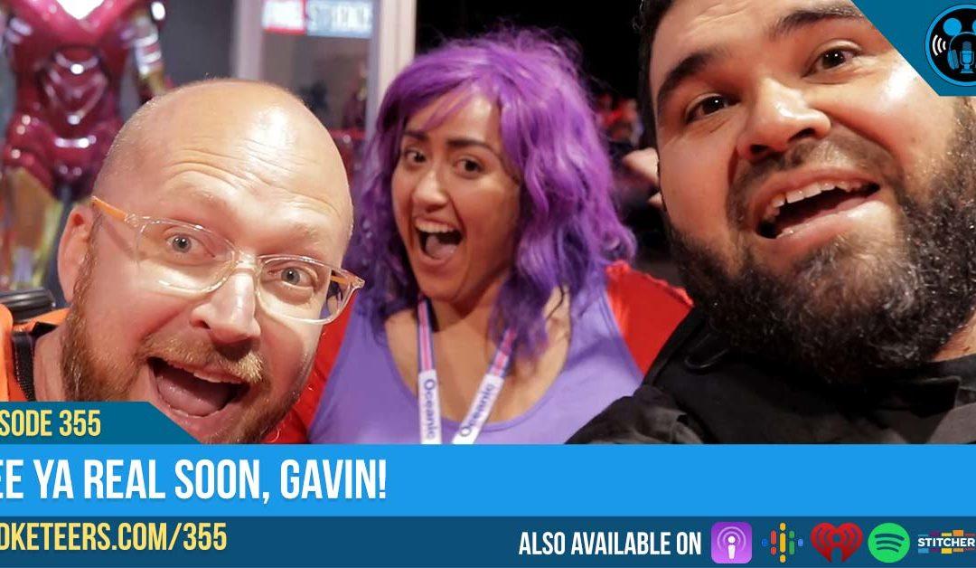Ep355: See ya real soon, Gavin!