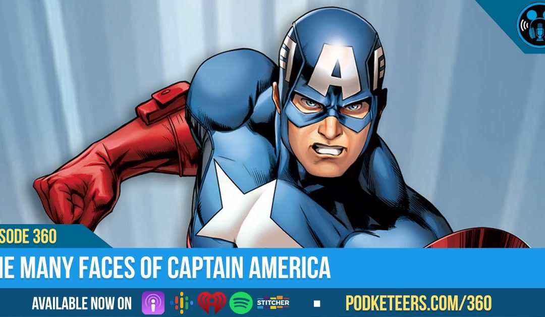 Ep360: The Many Faces of Captain America