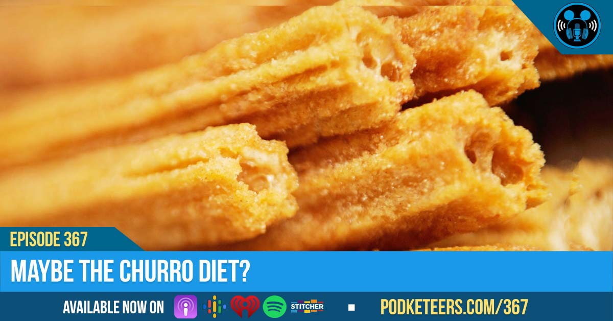 Ep367: Maybe The Churro Diet?