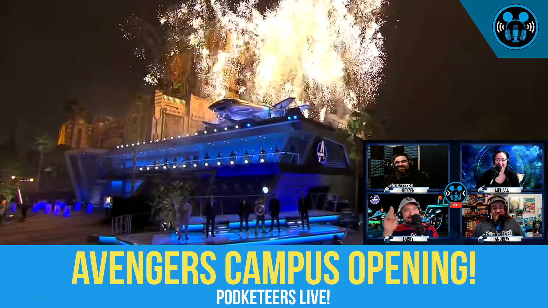 AVENGERS CAMPUS Opening – Podketeers LIVE!