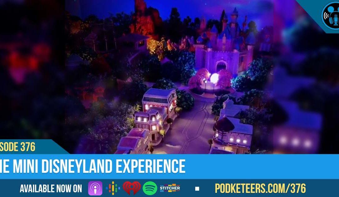 Ep376: The Mini Disneyland Experience
