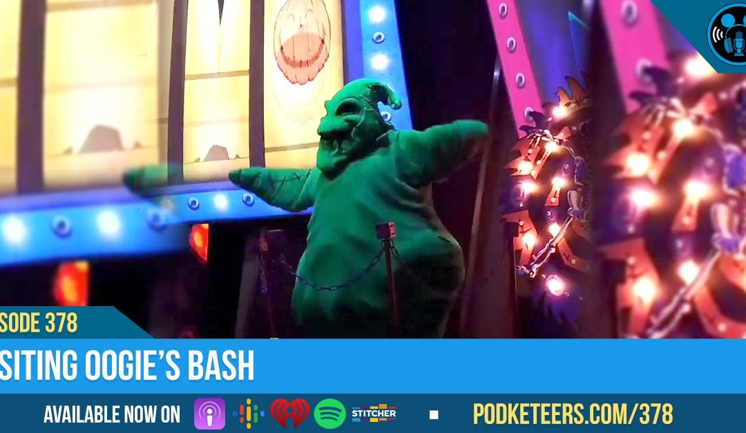 Ep378: Visiting Oogie's Bash
