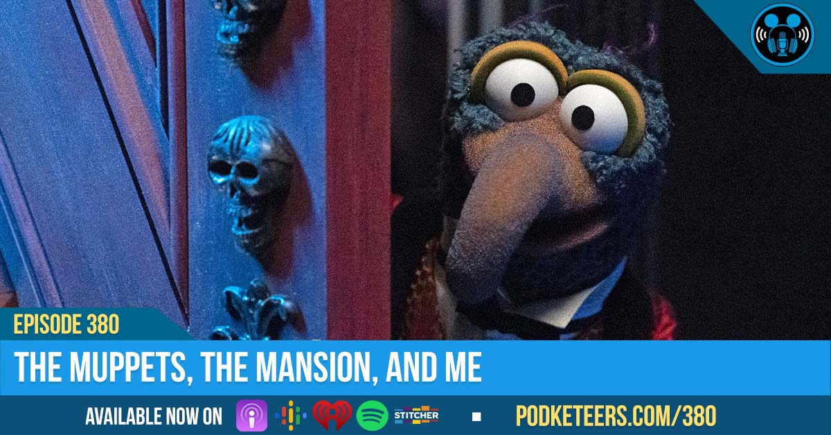 Ep380: The Muppets, The Mansion, and Me