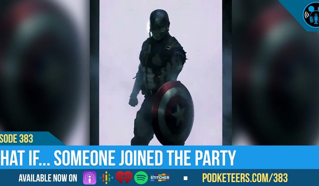 Ep383: What if… someone joined the party